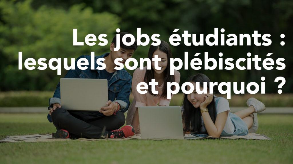 Les jobs étudiants : lesquels sont plébiscités et pourquoi ?