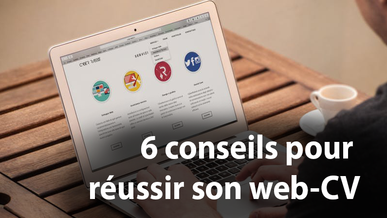 6 conseils pour r u00e9ussir son web-cv