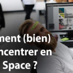 comment se concentrer en open space
