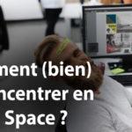 comment se concentrer en open space