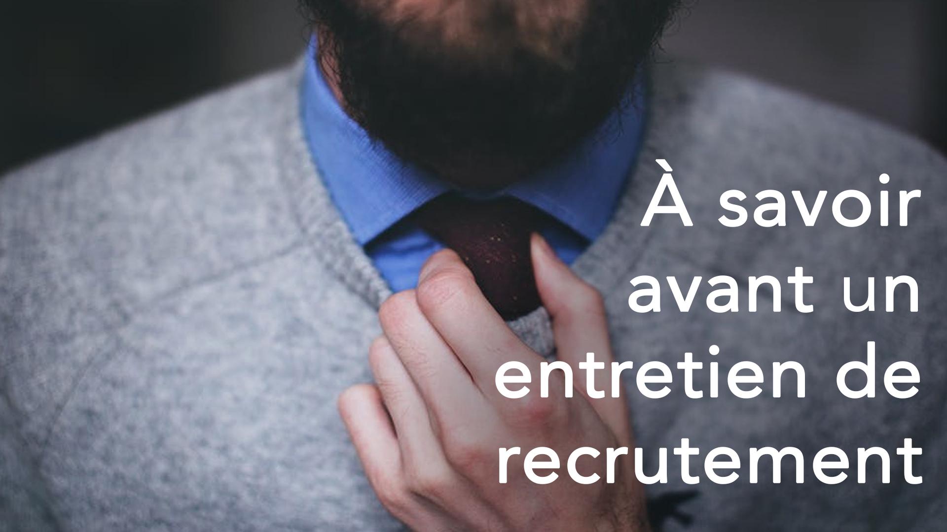 À savoir avant un entretien de recrutement