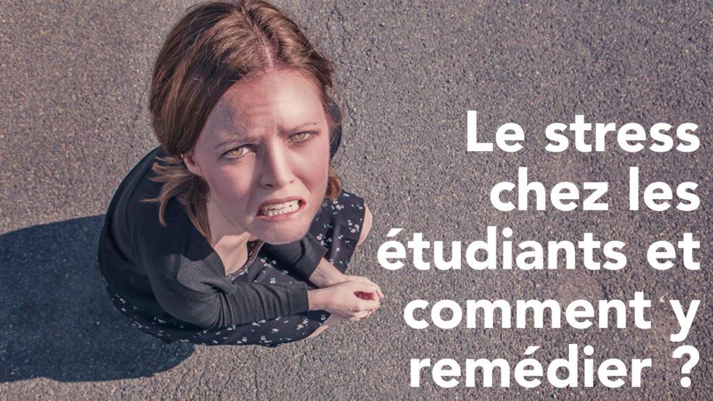 Le stress chez les étudiants et comment y remédier ?