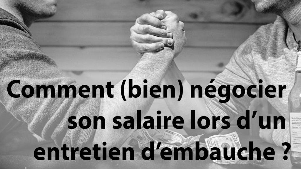 Comment (bien) négocier son salaire lors d'un entretien d'embauche ?