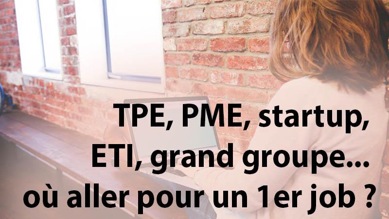 TPE, PME, startup, ETI, grand groupe… où aller pour un 1er job ?