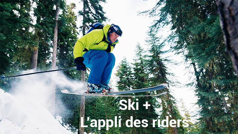 Ski + : l'appli des riders