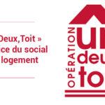 « Un, Deux, Toit », au service du social et du logement